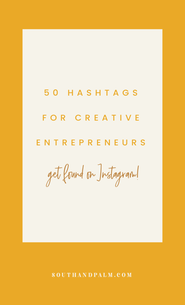 50 Must-Use Hashtags for Creative Entrepreneurs to Boost Your Instagram Engagement | Learn our best tips for using hashtags on Instagram and get our hashtag list for creative entrepreneurs on the South and Palm Blog #instagramtips #hashtags #creativeentrepreneurs | South & Palm Brand Studio