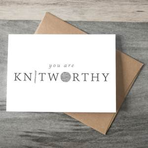 You Are Knit-Worthy Greeting Card