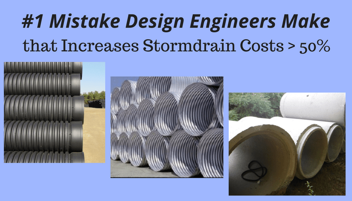 #1 Mistake Design Engineers Make that Increases Stormdrain Costs - 30%