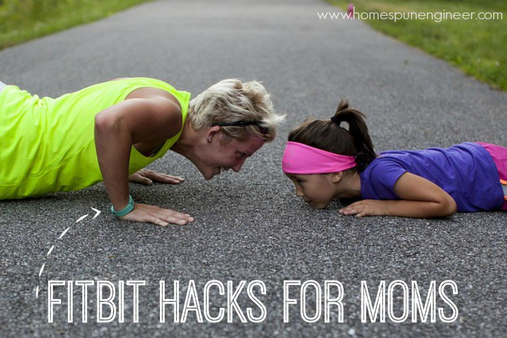 Fitbit Hacks for Moms: Helpful tips for everyday parent life using your Fitbit! www.homespunengineer.com