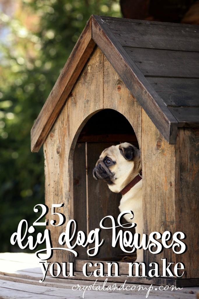 25 DIY dog houses you can make