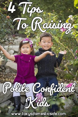 4 tips To Raising Polite Confident Kids