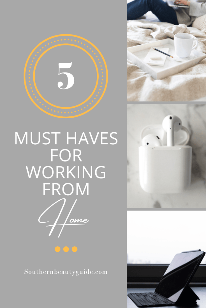 5 Must Haves for Working from Home