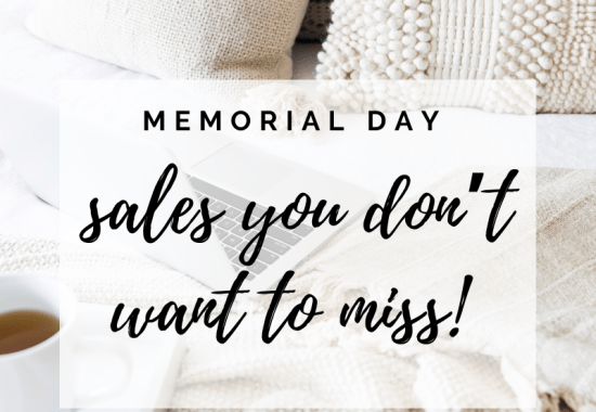 Memorial Day Sales you don't want to miss!