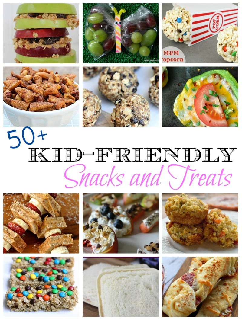 50 Kid Friendly Snacks and Treats