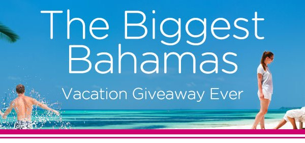 Enter To Win The Biggest Bahamas Vacation Giveaway Ever