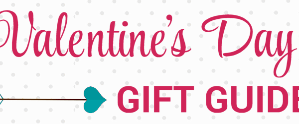 Valentine's Day Gift Guide 2018
