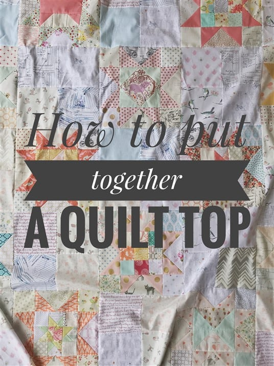 Little Miss Sawtooth Stars – How to piece a quilt top