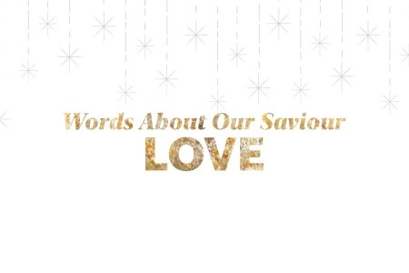 Words About Our Saviour: Love
