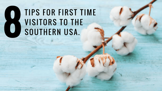 8 Tips for First Time Visitors to Southern USA