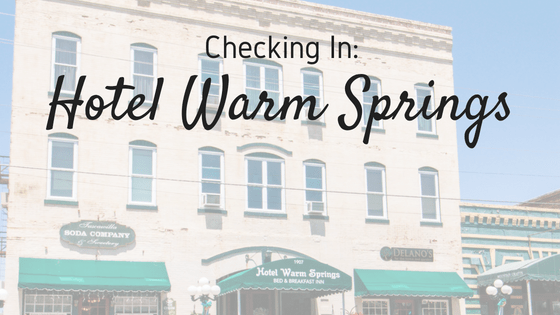 Checking In: Hotel Warm Springs | Warm Springs, GA