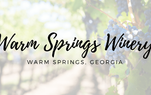 Warm Springs Winery | Warm Springs, GA