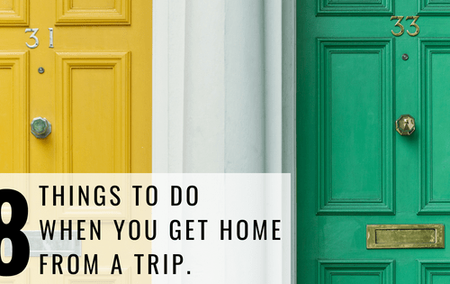 8 Things to Do When You Get Home from a Trip