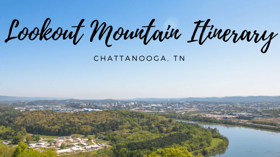 Lookout Mountain Itinerary