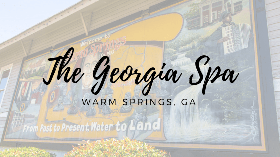 The Georgia Spa | Warm Springs, GA