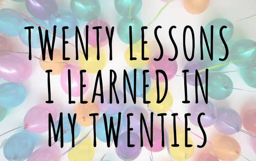 Twenty Lessons I Learned in My Twenties