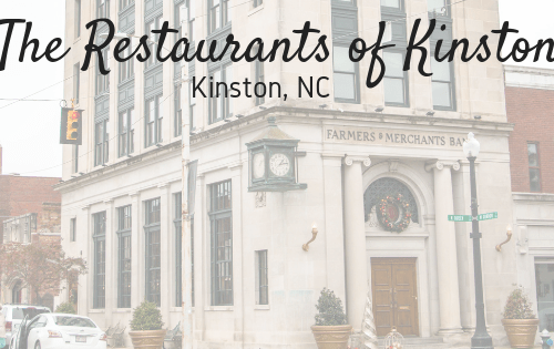 The Restaurants of Kinston | Kinston, NC