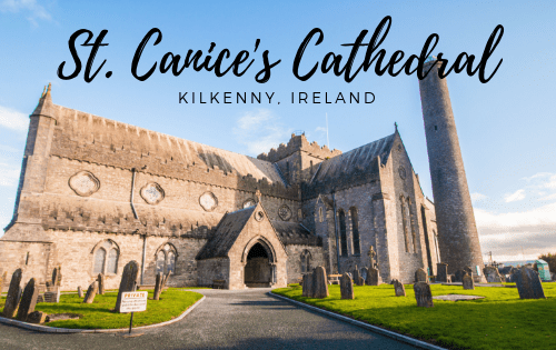 St. Canice's Cathedral | Kilkenny, Ireland