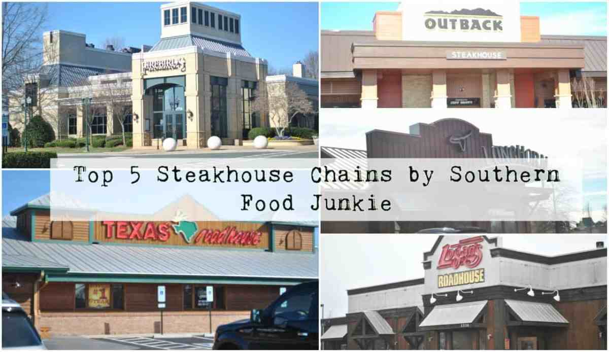 Top 5 Steakhouse Chains by Southern Food Junkie