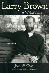 "December Read of the Month: ""Larry Brown: A Writer's Life,"" by Jean W. Cash"