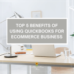 Top 5 Benefits of Using QuickBooks for Ecommerce Business amazon seller accounting