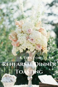Rehearsal Dinner Toasting tips and advice