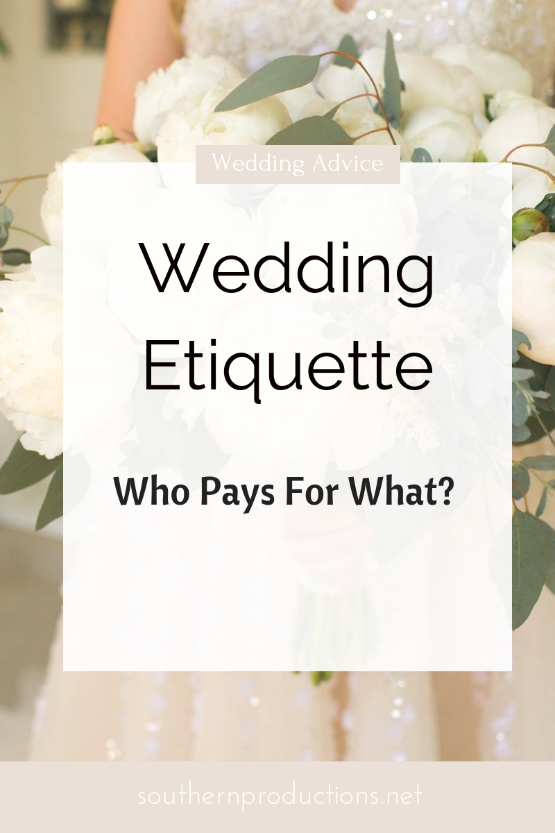 Wedding Etiquette Who Pay's For What?
