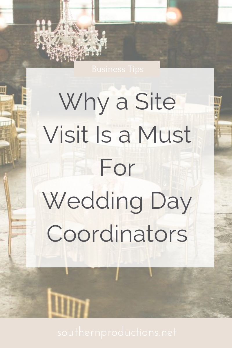 Why a site visit is a must for wedding day coordinators