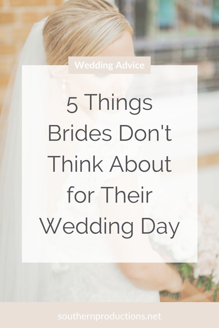 5 Things Brides Don't Think About For Their Wedding Day