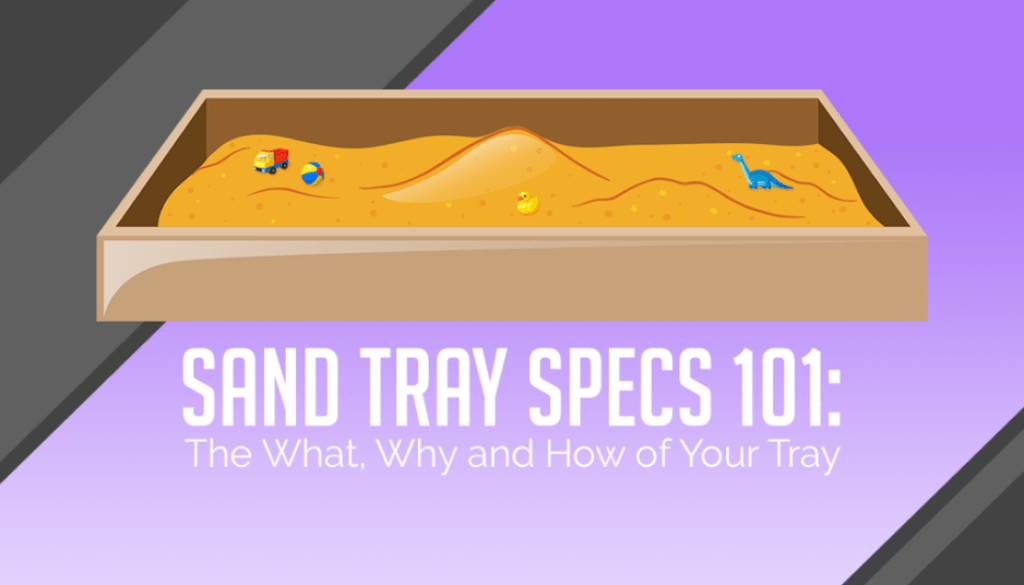 Sandtray Specs The What Why And How Of Your Tray
