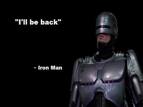 I'll Be Back - Iron Man