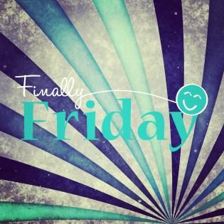 I love Fridays. Who doesn't?