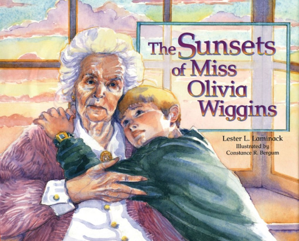 The Sunsets of Miss Olivia Wiggins by Lester Laminack