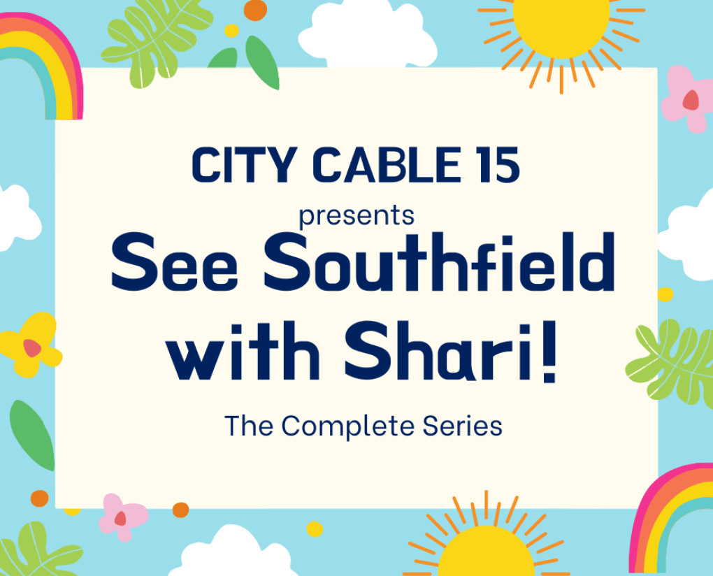 City Cable 15 Presents See Southfield with Shari the Complete Series