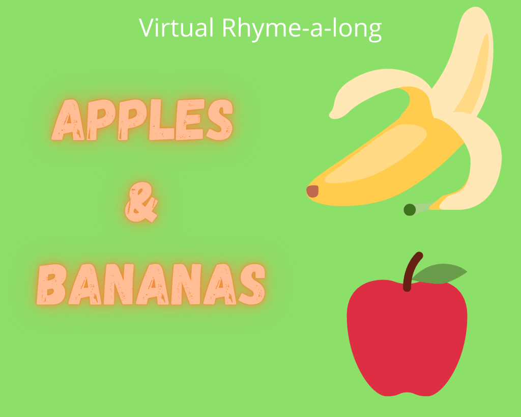 A green square with an apple and banana and the words Apples and Bananas Virtual Rhyme-a-long