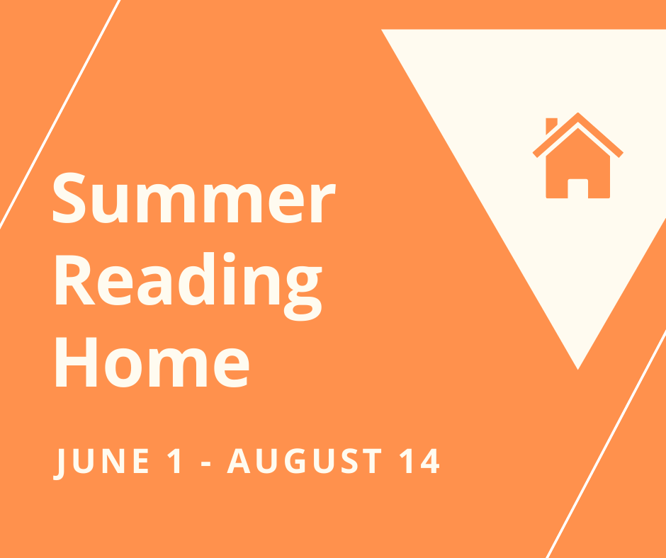 Orange background with a orange house inside of a white triangle with the words Summer Reading Home June 1 - August 14