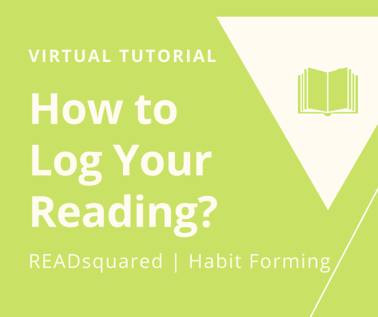 Green background with book inside a triangle with the words Virtual Program How to Log Your Reading? READsquared habit forming