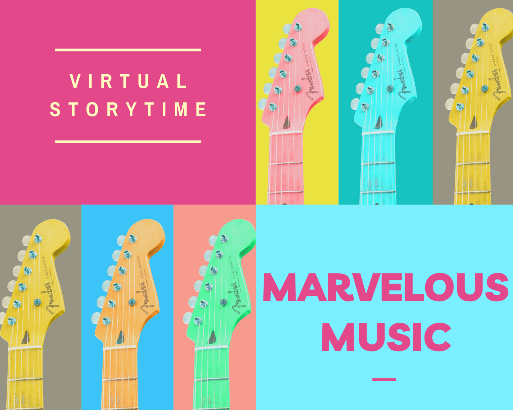 Picture of colorful guitar heads with the words Virtual Storytime Marvelous Music
