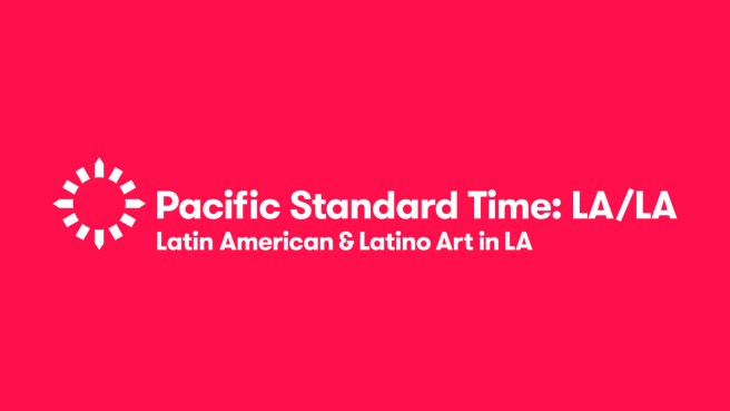 Pacific Standard Time-LA:LA Latin American & Latino Art in LA