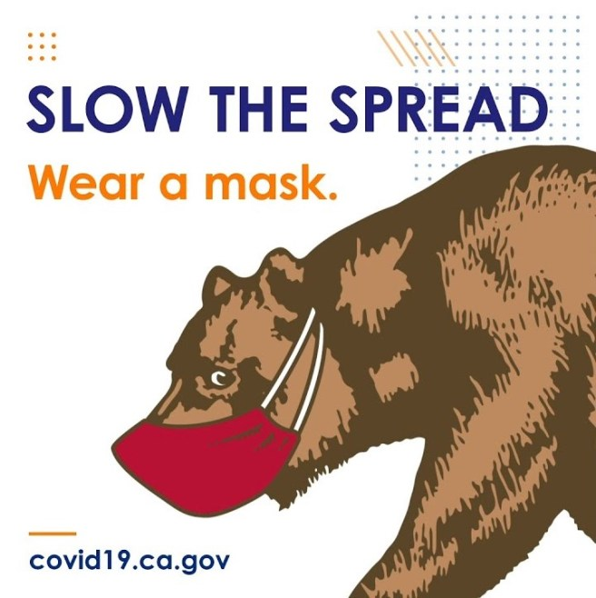 Slow the Spread Wear A Mask Courtesy of covid19.ca.gov