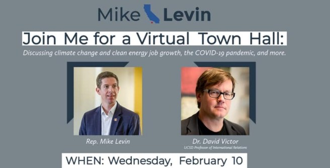 U.S. Representative Mike Levin Climate Change Virtual Town Hall Wednesday February 10 2021