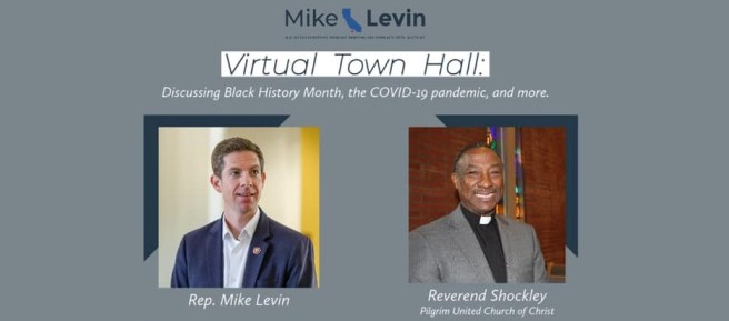 U.S. Representative Mike Levin Virtual Town Hall Wednesday February 24 2021
