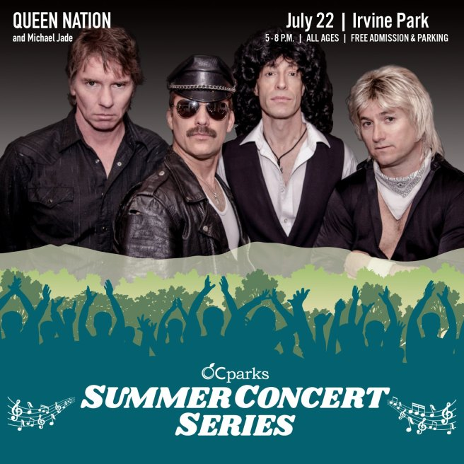 Orange County California Parks Free Summer Concerts Featuring Queen Nation Thursday July 22 2021