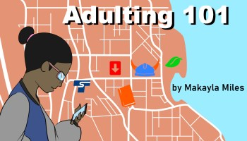 """Graphic of map with icons noting destinations with illustration of a female presenting person looking at a cell phone. Text overlay: """"Adulting 101 by Makayla Miles"""""""