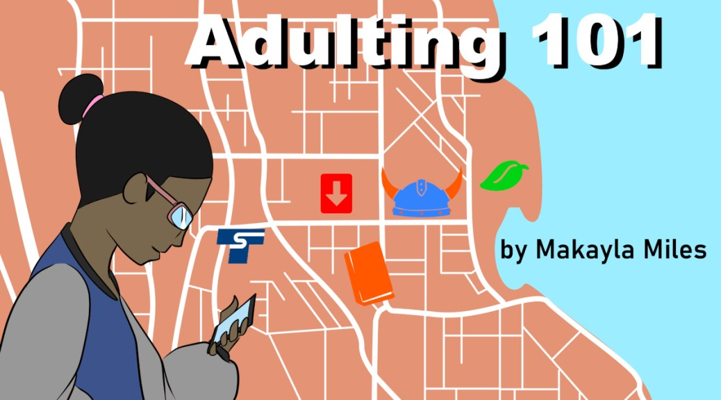 "Graphic of map with icons noting destinations with illustration of a female presenting person looking at a cell phone. Text overlay: ""Adulting 101 by Makayla Miles"""