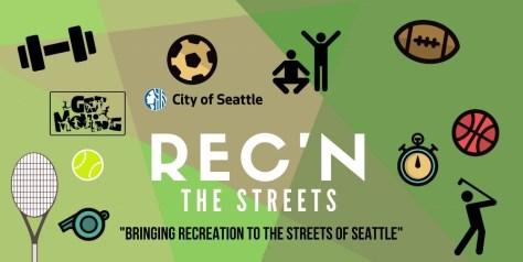 "Banner image of the City of Seattle's Rec'N the Streets program that says, ""Bringing Recreation to the Streets of Seattle."""