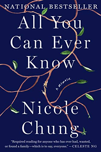 """Cover of """"All You Can Ever Know: A Memoir"""" by Nicole Chung."""