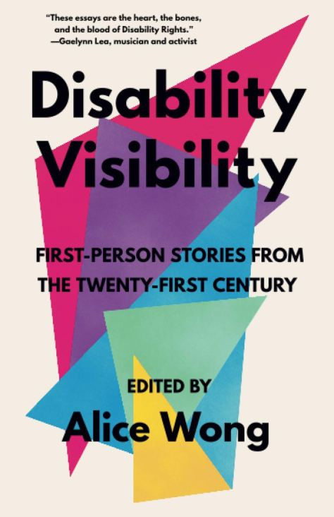 """Cover of """"Disability Visibility: First-Person Stories From the Twenty-First Century."""""""