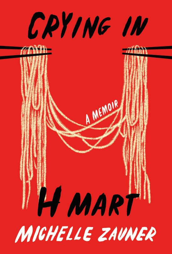 """Cover of """"Crying in H Mart: A Memoir"""" by Michelle Zauner."""