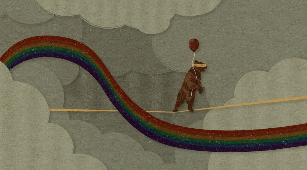 Illustration of a blindfolded bear walking a tightrope holding a balloon among the clouds. A rainbow winds through the image. Illustration by Alexa Strabuk
